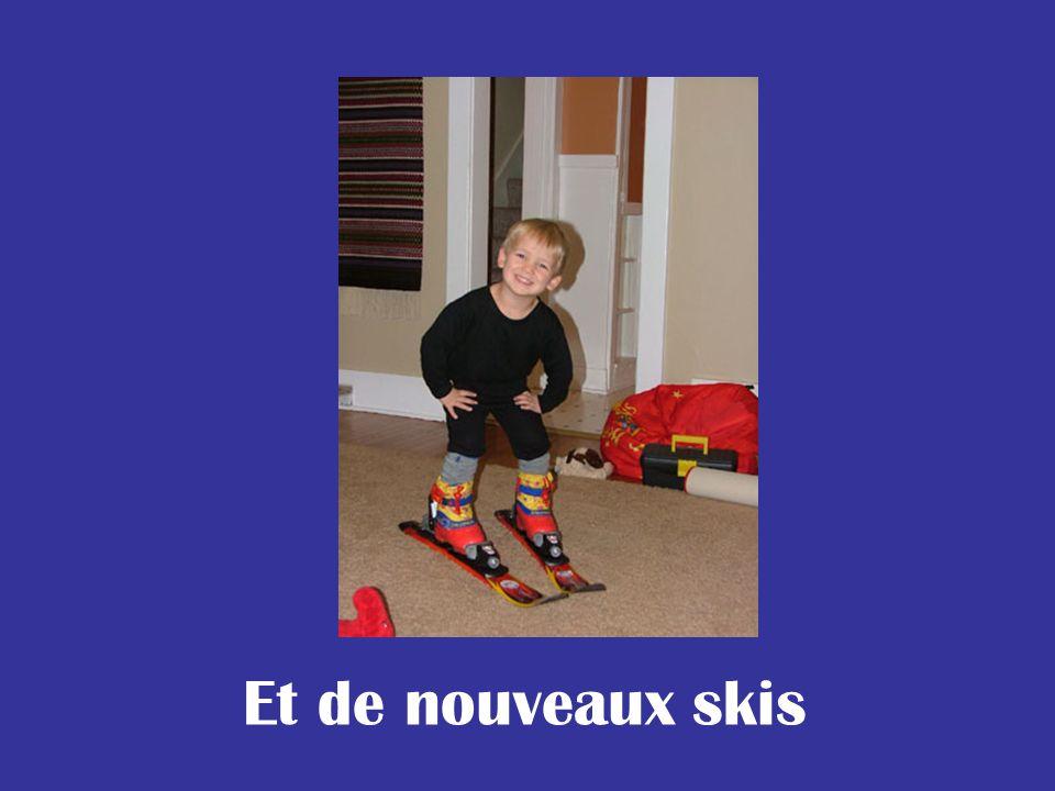 Et de nouveaux skis