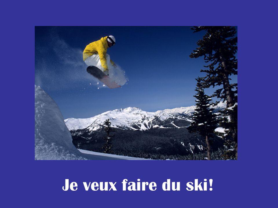 Je veux faire du ski!