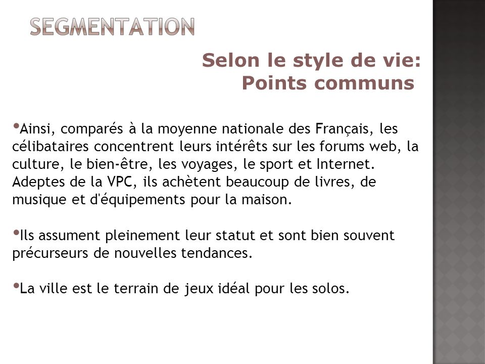 Selon le style de vie: Points communs