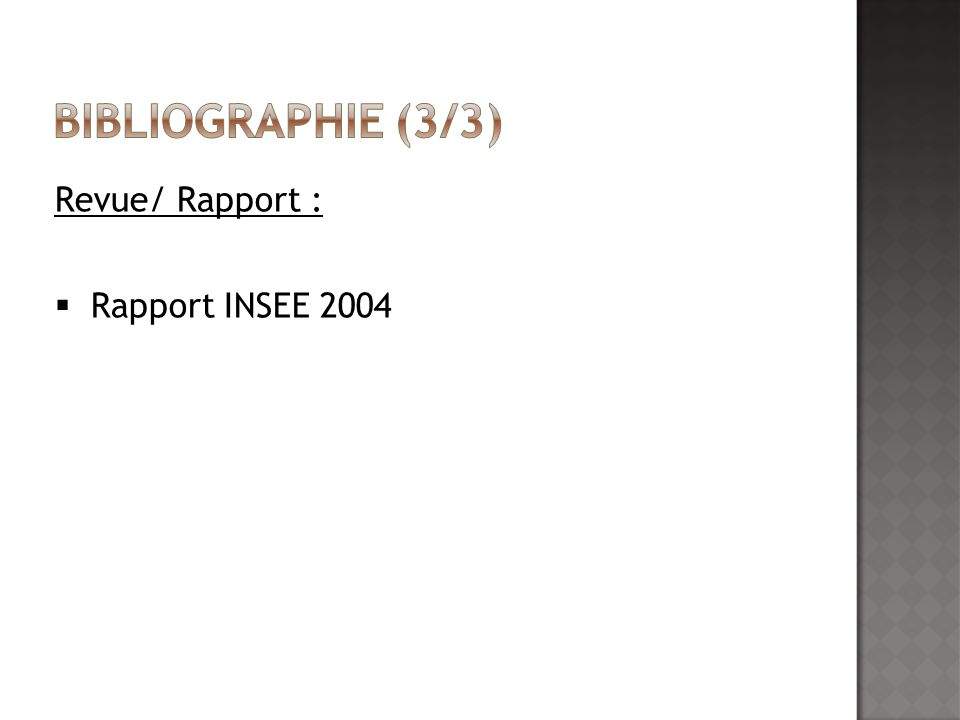 Bibliographie (3/3) Revue/ Rapport : Rapport INSEE 2004