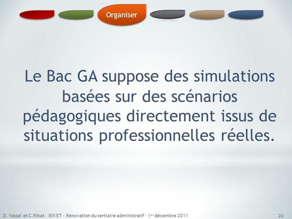 Organiser Le Bac GA suppose des simulations basées sur des scénarios pédagogiques directement issus de situations professionnelles réelles.