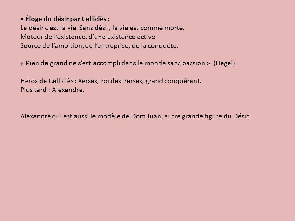 • Éloge du désir par Calliclès :