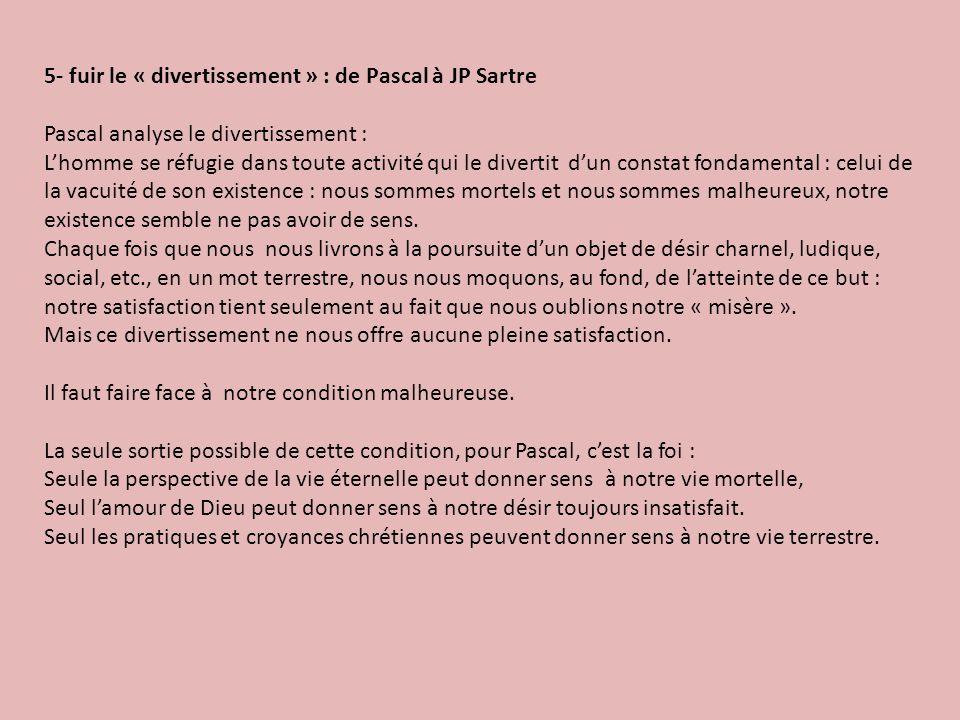 5- fuir le « divertissement » : de Pascal à JP Sartre