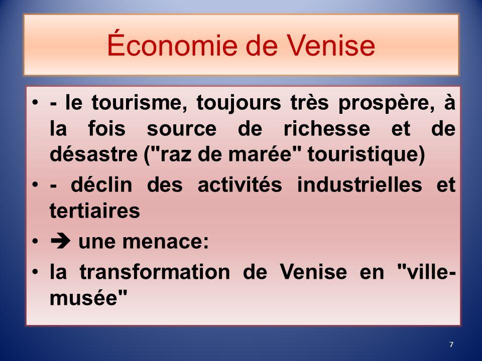 Économie de Venise - le tourisme, toujours très prospère, à la fois source de richesse et de désastre ( raz de marée touristique)