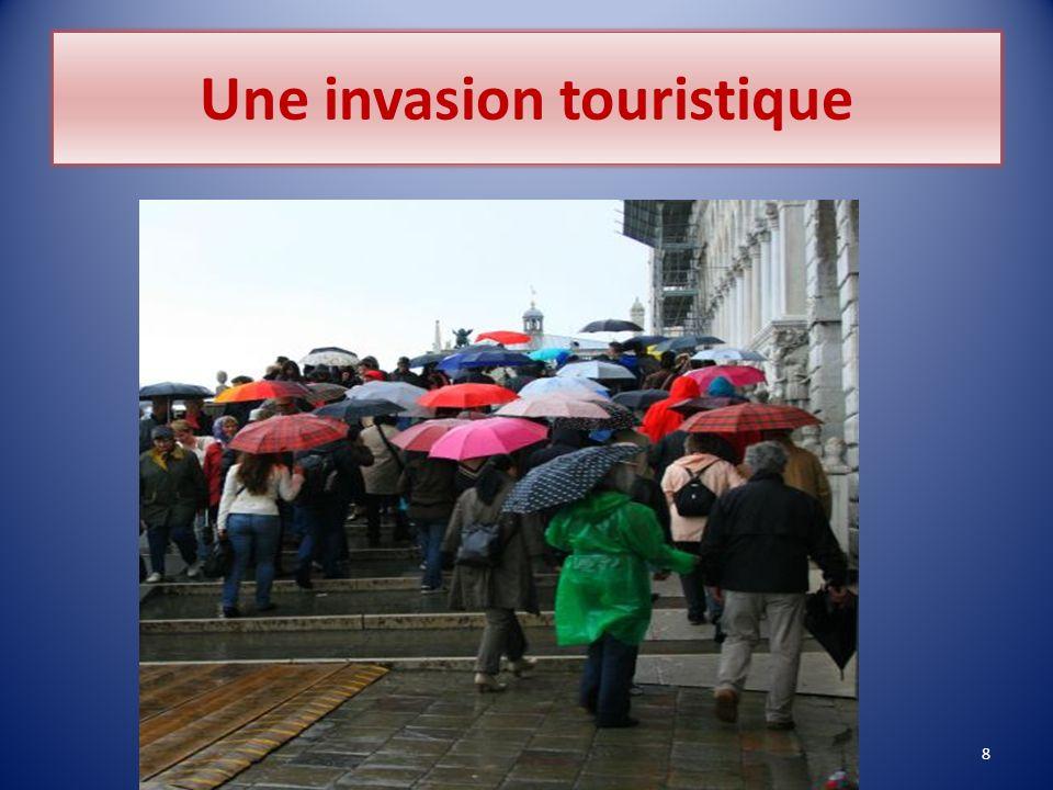 Une invasion touristique
