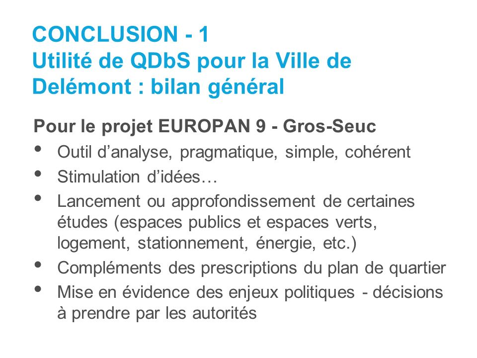 CONCLUSION - 1 Utilité de QDbS pour la Ville de Delémont : bilan général