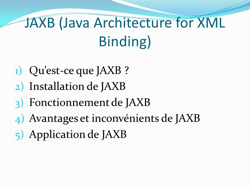 JAXB (Java Architecture for XML Binding)