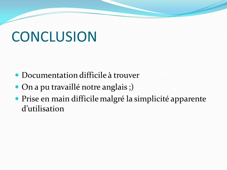 CONCLUSION Documentation difficile à trouver