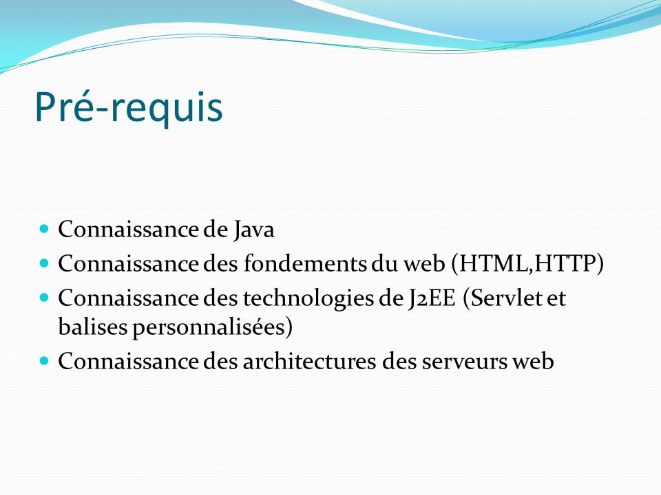 Pré-requis Connaissance de Java