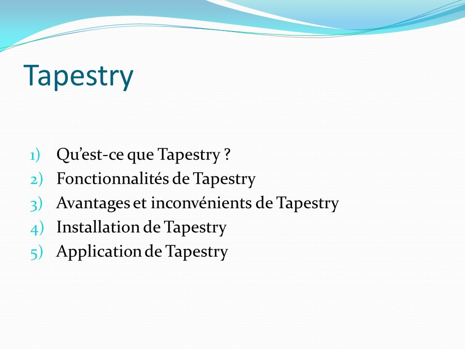 Tapestry Qu'est-ce que Tapestry Fonctionnalités de Tapestry