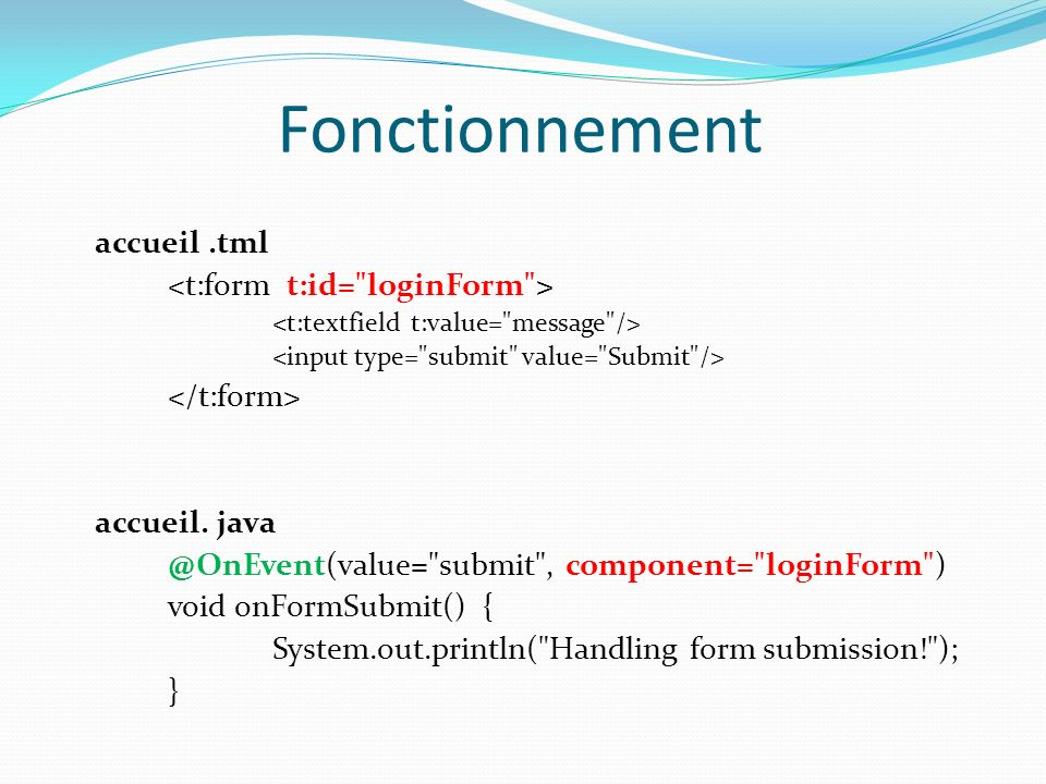 Fonctionnement accueil .tml <t:form t:id= loginForm >