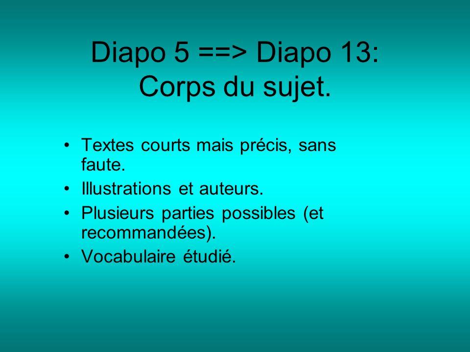 Diapo 5 ==> Diapo 13: Corps du sujet.