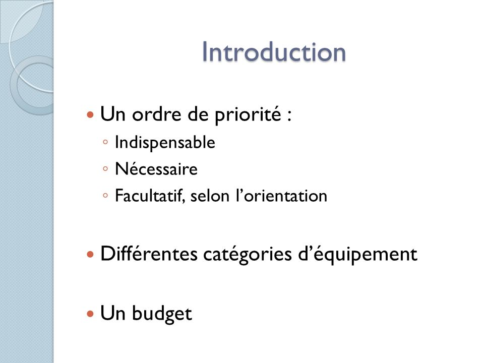 Introduction Un ordre de priorité :