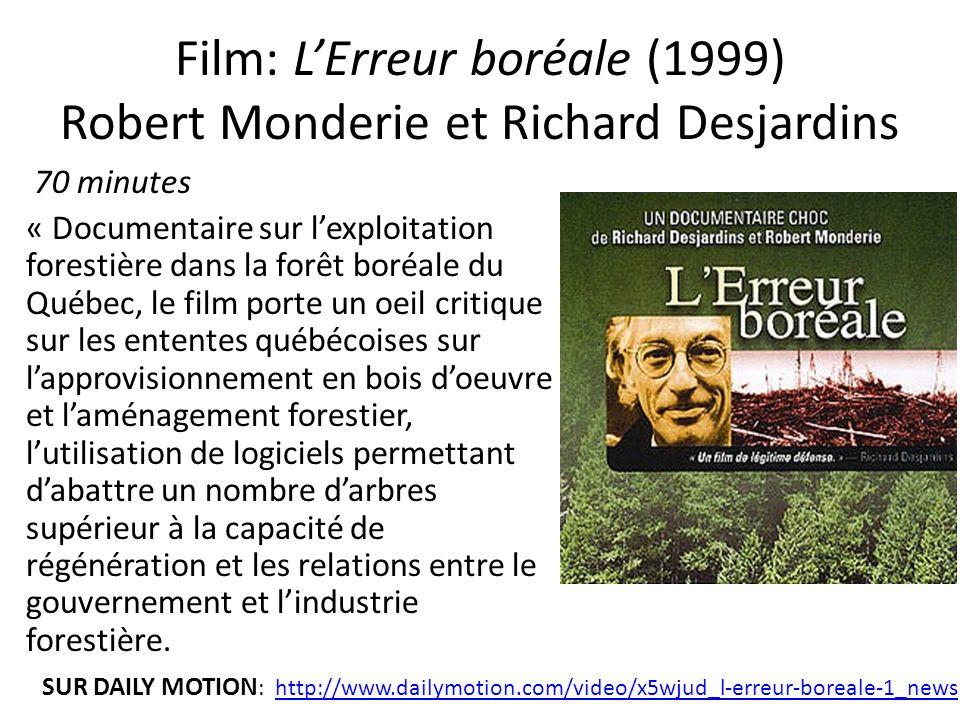 Film: L'Erreur boréale (1999) Robert Monderie et Richard Desjardins