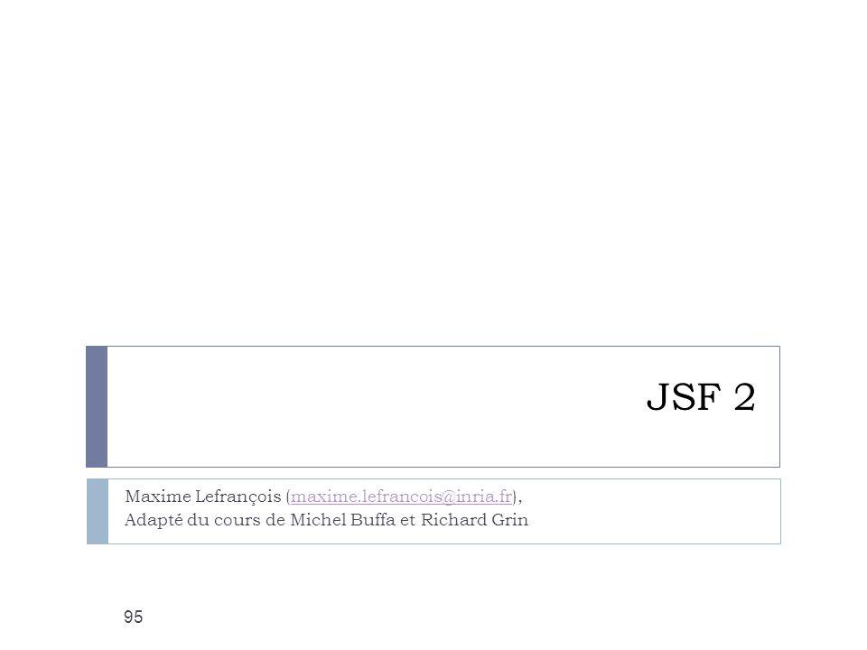 JSF 2 Maxime Lefrançois (maxime.lefrancois@inria.fr),