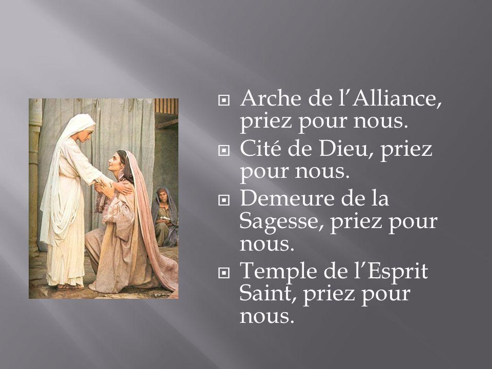 Arche de l'Alliance, priez pour nous.