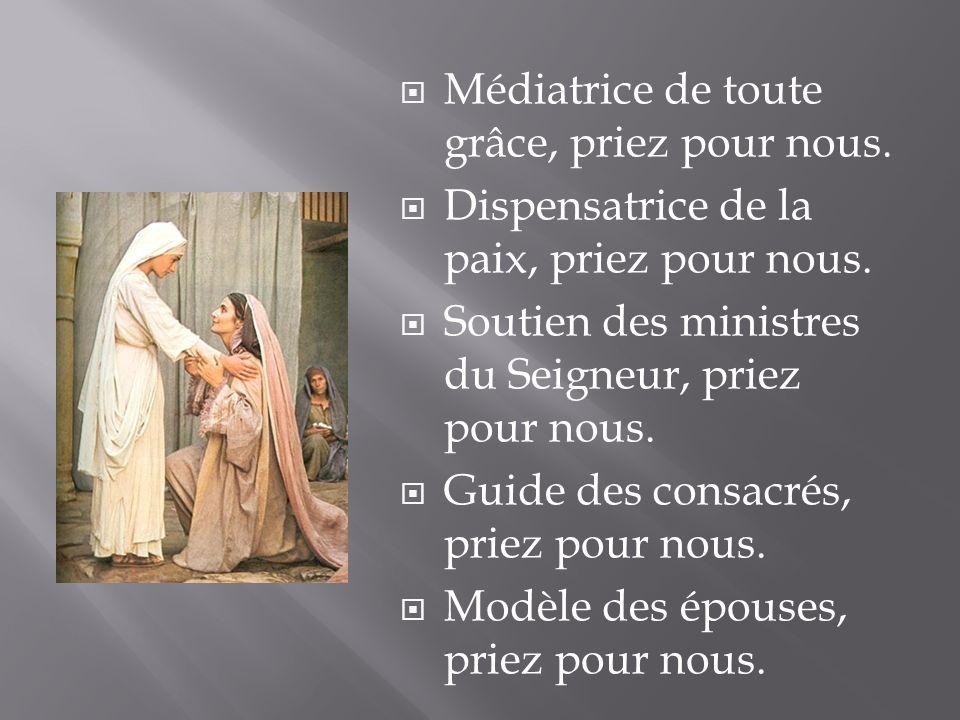 Médiatrice de toute grâce, priez pour nous.