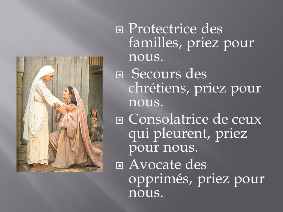 Protectrice des familles, priez pour nous.