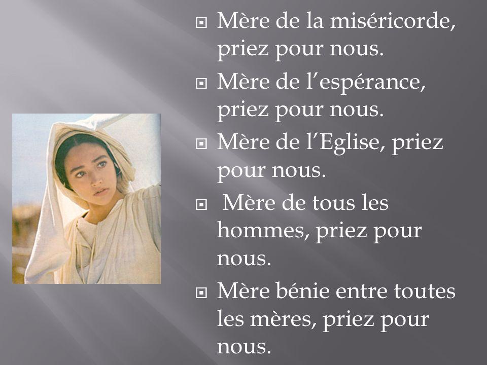 Mère de la miséricorde, priez pour nous.