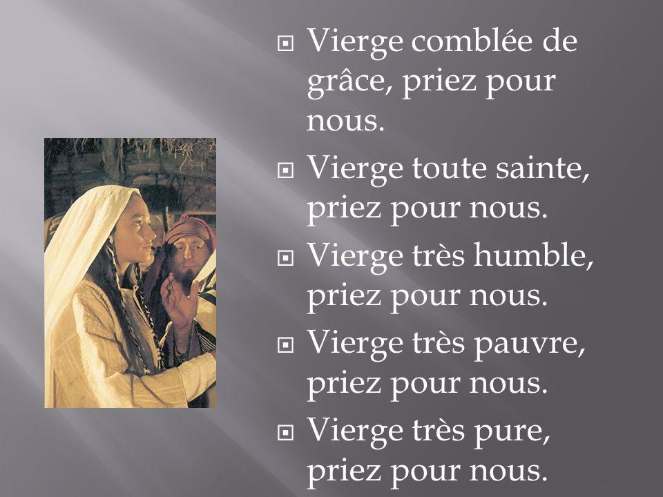 Vierge comblée de grâce, priez pour nous.