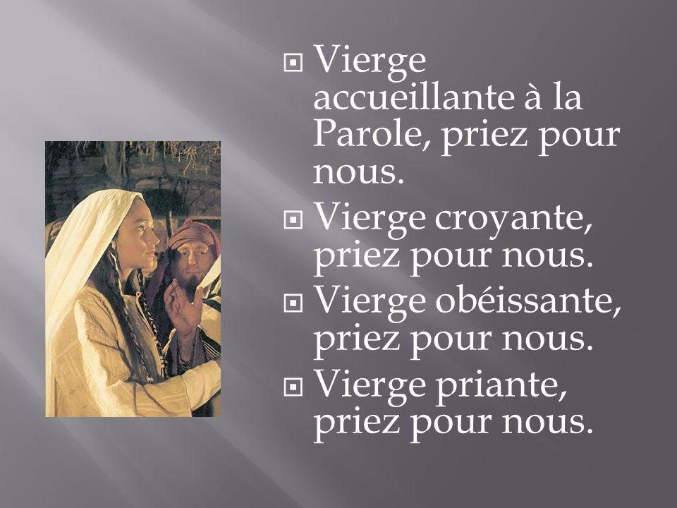 Vierge accueillante à la Parole, priez pour nous.