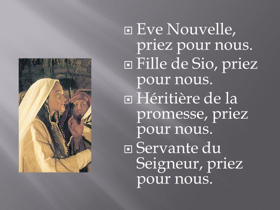 Eve Nouvelle, priez pour nous.