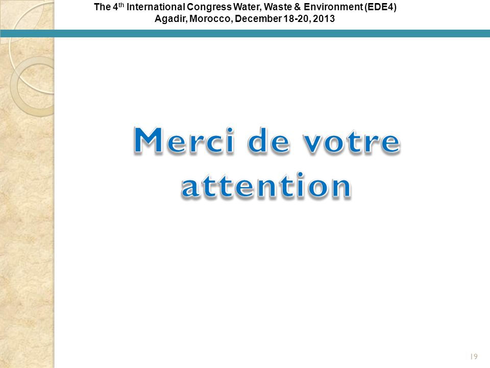 Agadir, Morocco, December 18-20, 2013 Merci de votre attention