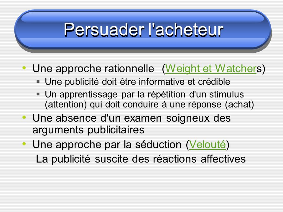 Persuader l acheteur Une approche rationnelle (Weight et Watchers)