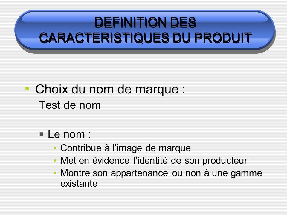 DEFINITION DES CARACTERISTIQUES DU PRODUIT