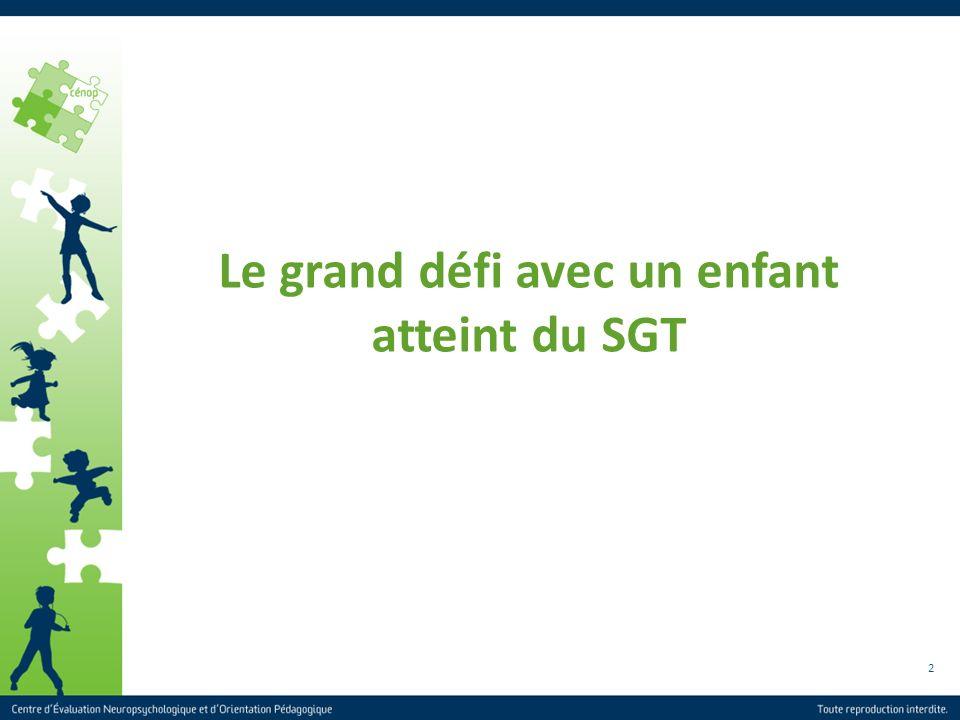 Le grand défi avec un enfant atteint du SGT