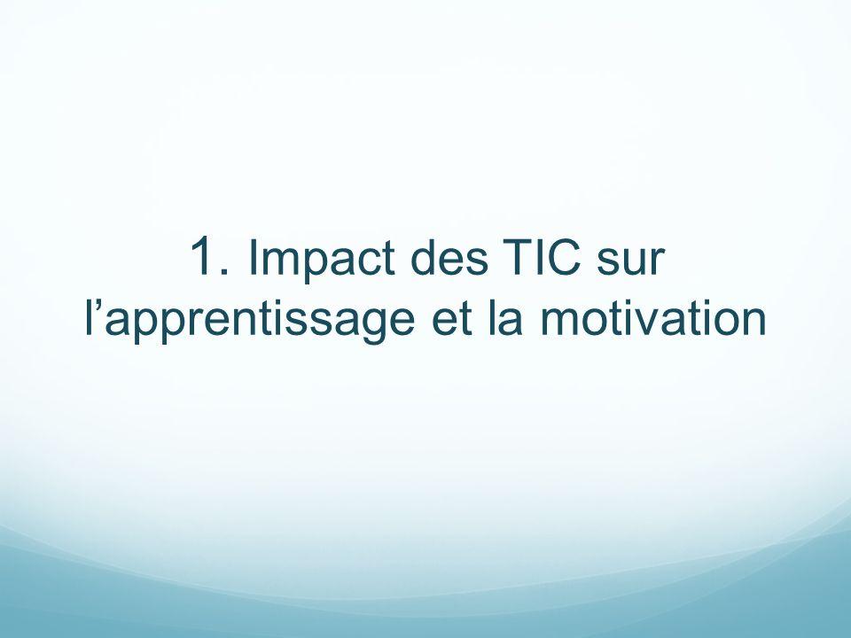 1. Impact des TIC sur l'apprentissage et la motivation