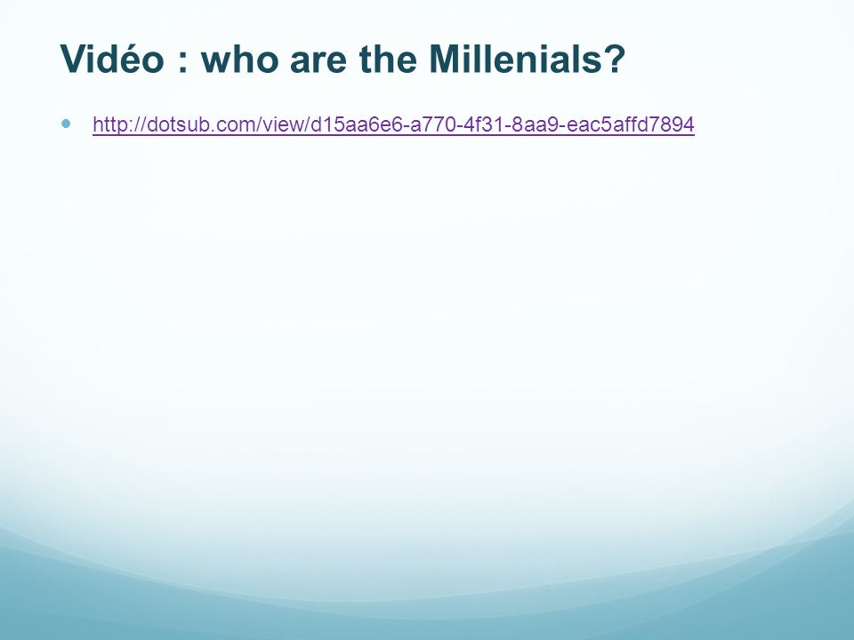 Vidéo : who are the Millenials