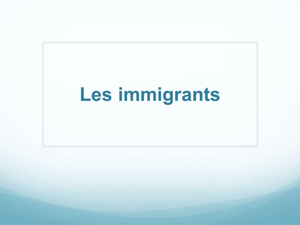 Les immigrants