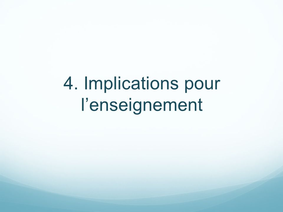 4. Implications pour l'enseignement