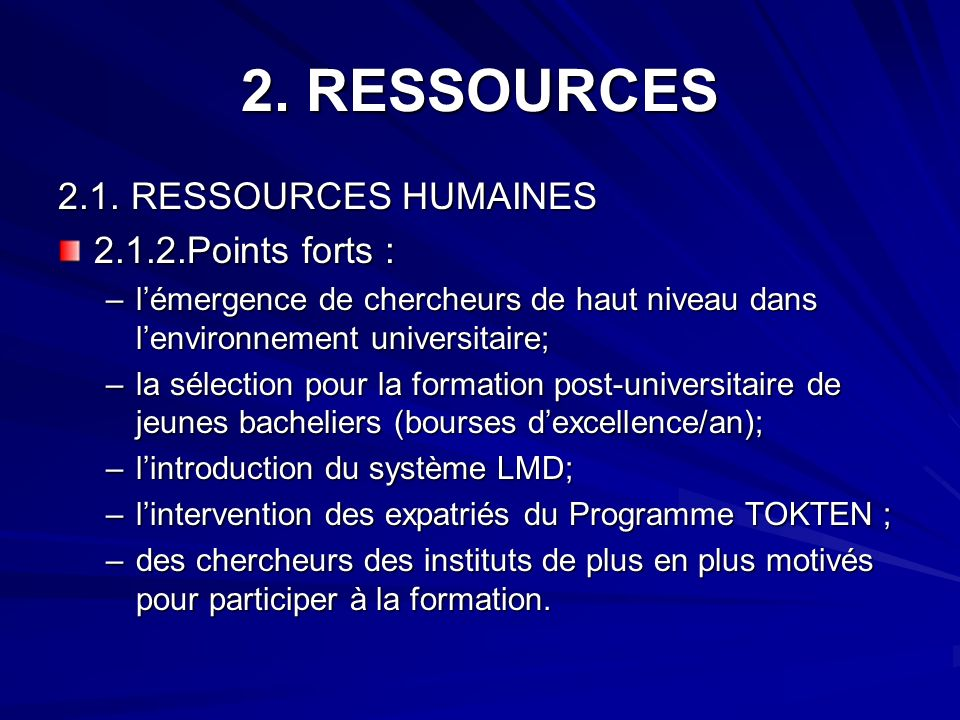 2. RESSOURCES 2.1. RESSOURCES HUMAINES 2.1.2.Points forts :