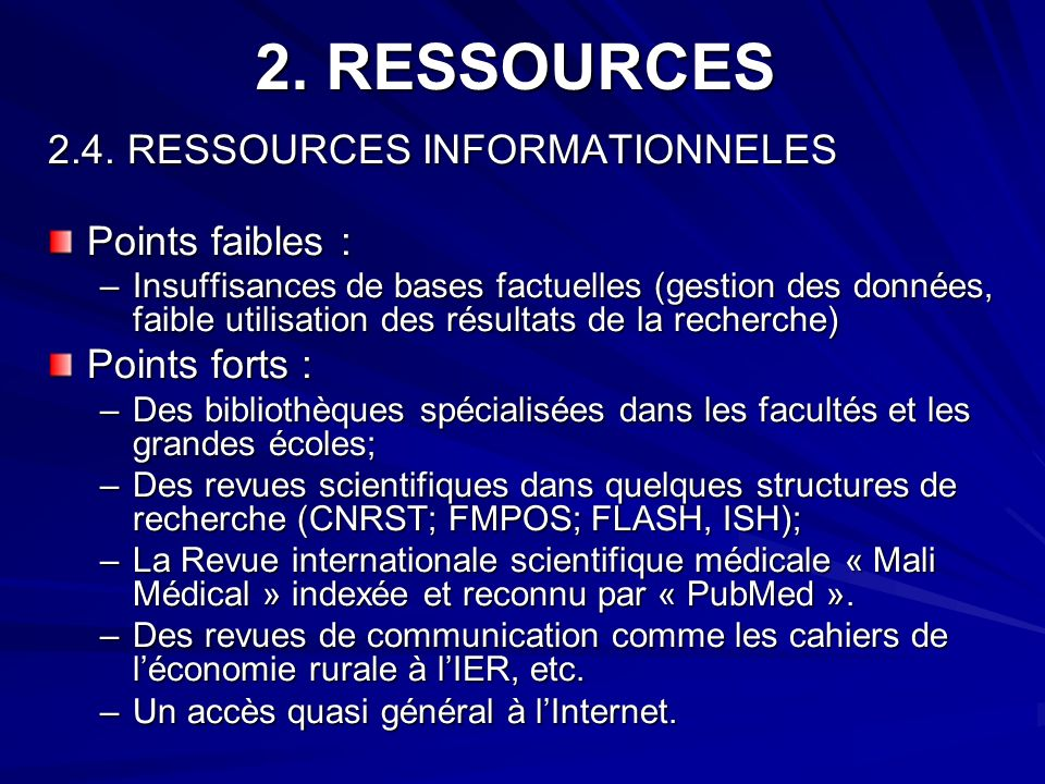 2. RESSOURCES 2.4. RESSOURCES INFORMATIONNELES Points faibles :