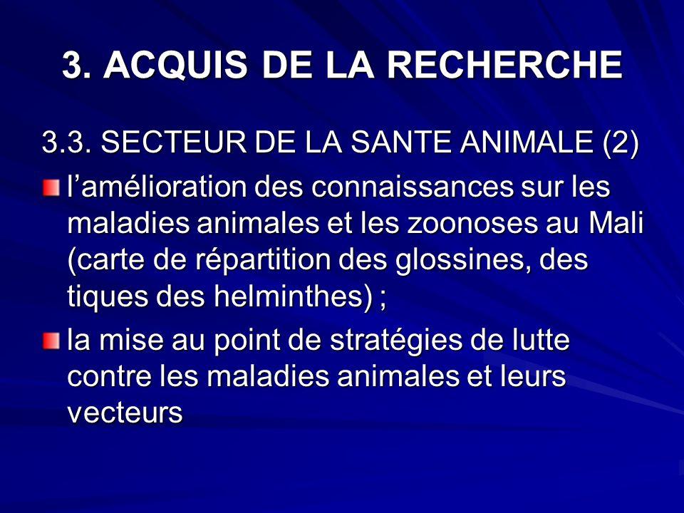 3. ACQUIS DE LA RECHERCHE 3.3. SECTEUR DE LA SANTE ANIMALE (2)