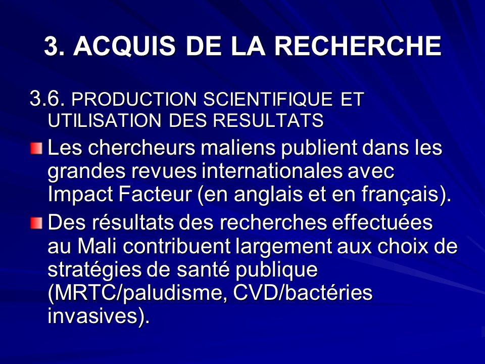 3. ACQUIS DE LA RECHERCHE 3.6. PRODUCTION SCIENTIFIQUE ET UTILISATION DES RESULTATS.