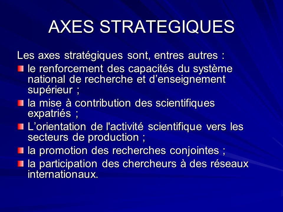 AXES STRATEGIQUES Les axes stratégiques sont, entres autres :