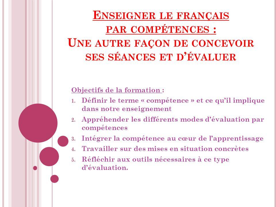Enseigner le français par compétences : Une autre façon de concevoir ses séances et d'évaluer