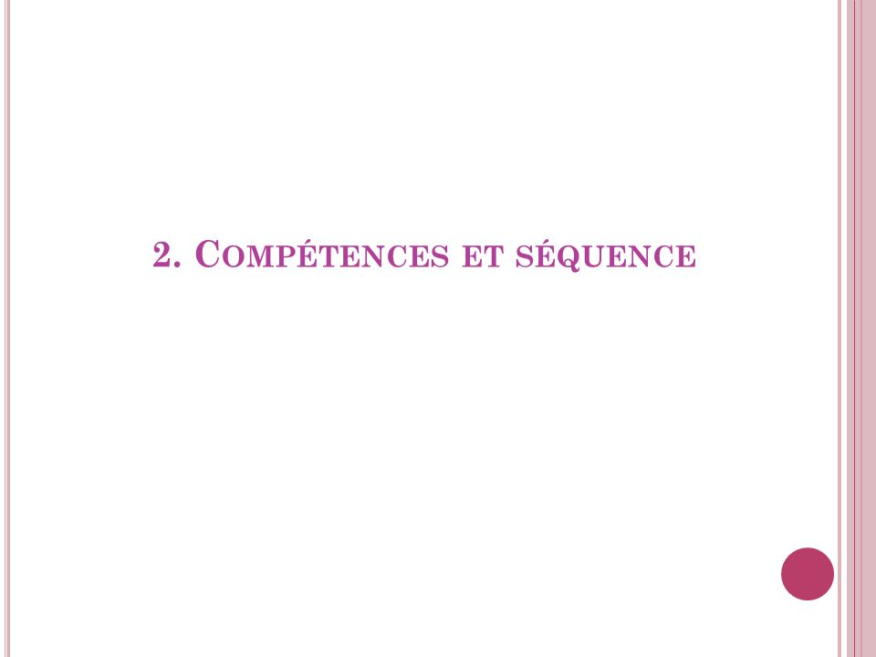 2. Compétences et séquence