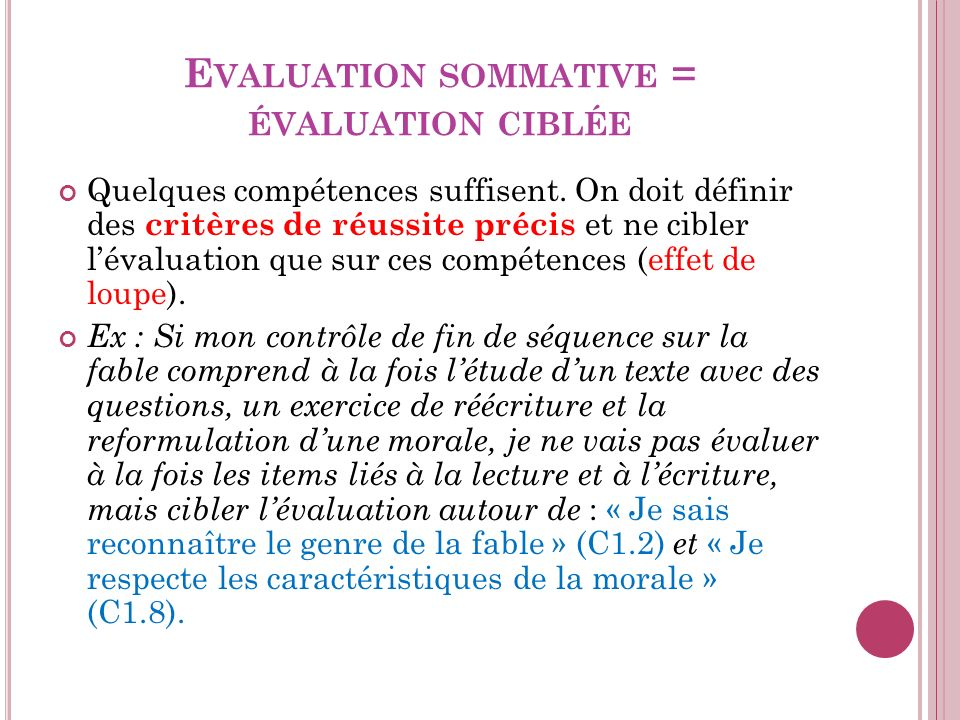 Evaluation sommative = évaluation ciblée