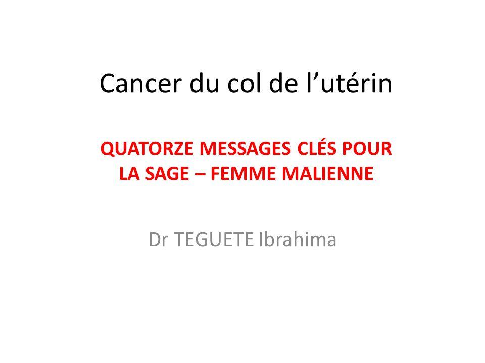 Cancer du col de l'utérin QUATORZE MESSAGES CLÉS POUR LA SAGE – FEMME MALIENNE