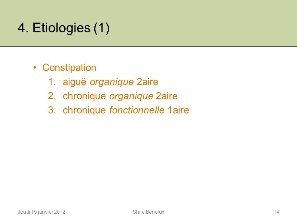4. Etiologies (1) Constipation aiguë organique 2aire
