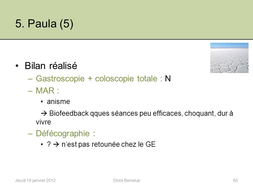 5. Paula (5) Bilan réalisé Gastroscopie + coloscopie totale : N MAR :