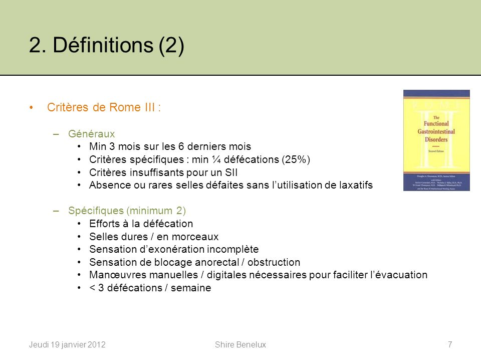 2. Définitions (2) Critères de Rome III : Généraux