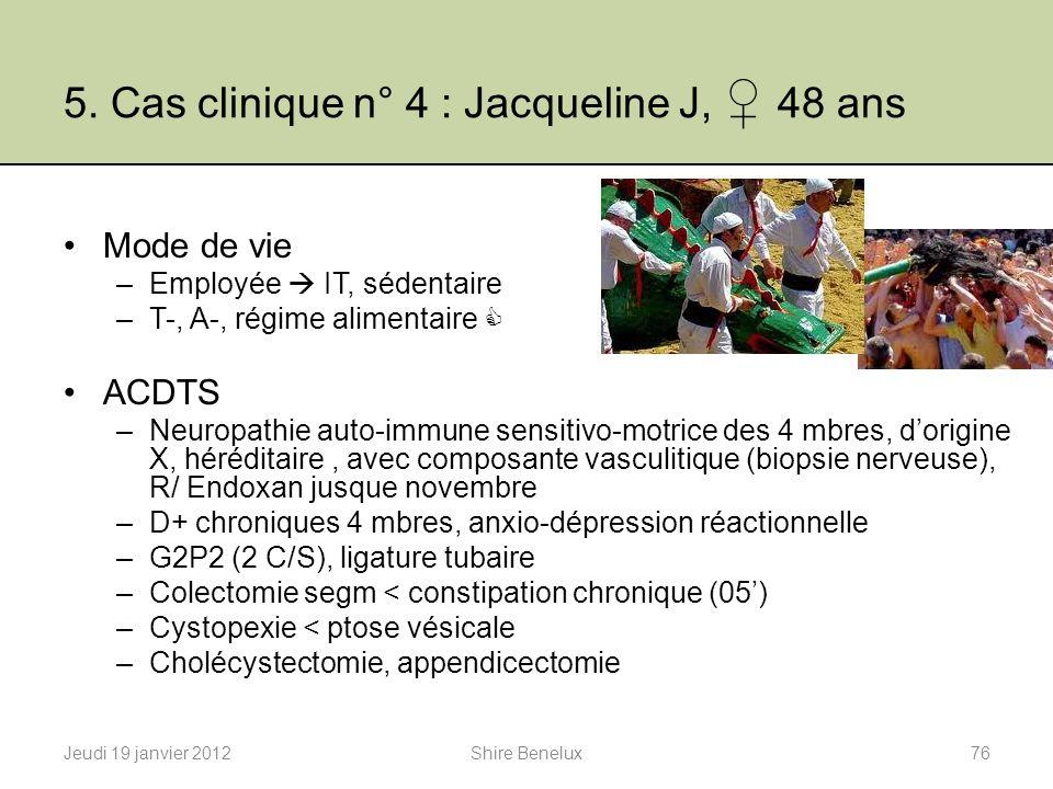 5. Cas clinique n° 4 : Jacqueline J, ♀ 48 ans