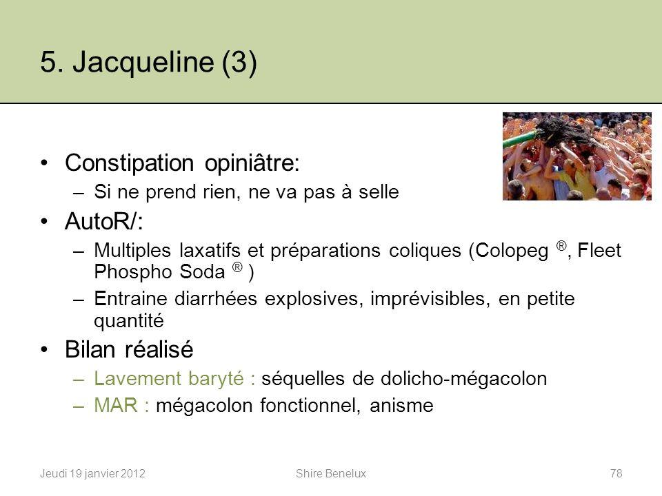 5. Jacqueline (3) Constipation opiniâtre: AutoR/: Bilan réalisé
