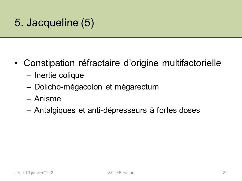 5. Jacqueline (5) Constipation réfractaire d'origine multifactorielle