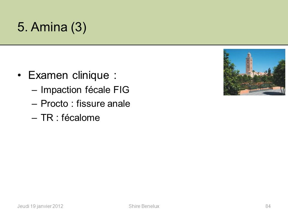 5. Amina (3) Examen clinique : Impaction fécale FIG